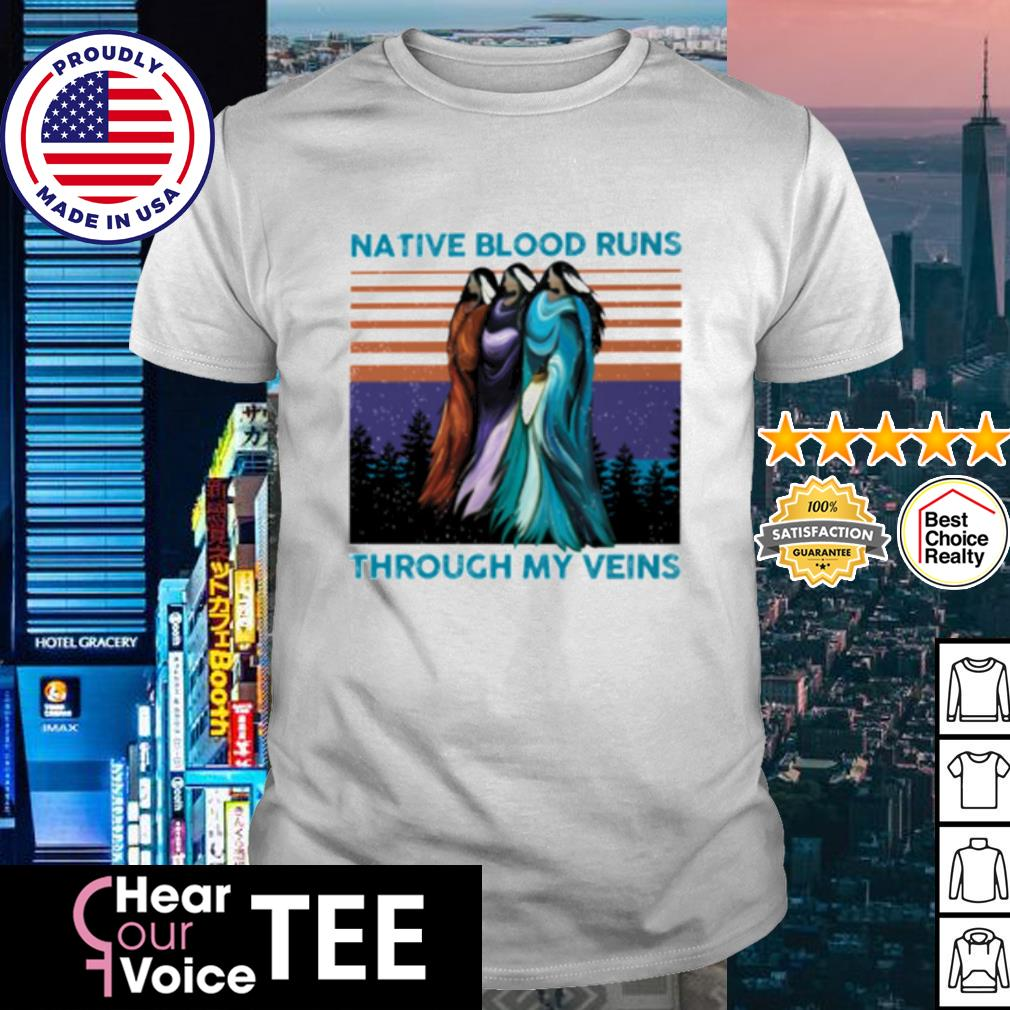 Native Blood runs through My Veins vintage shirt
