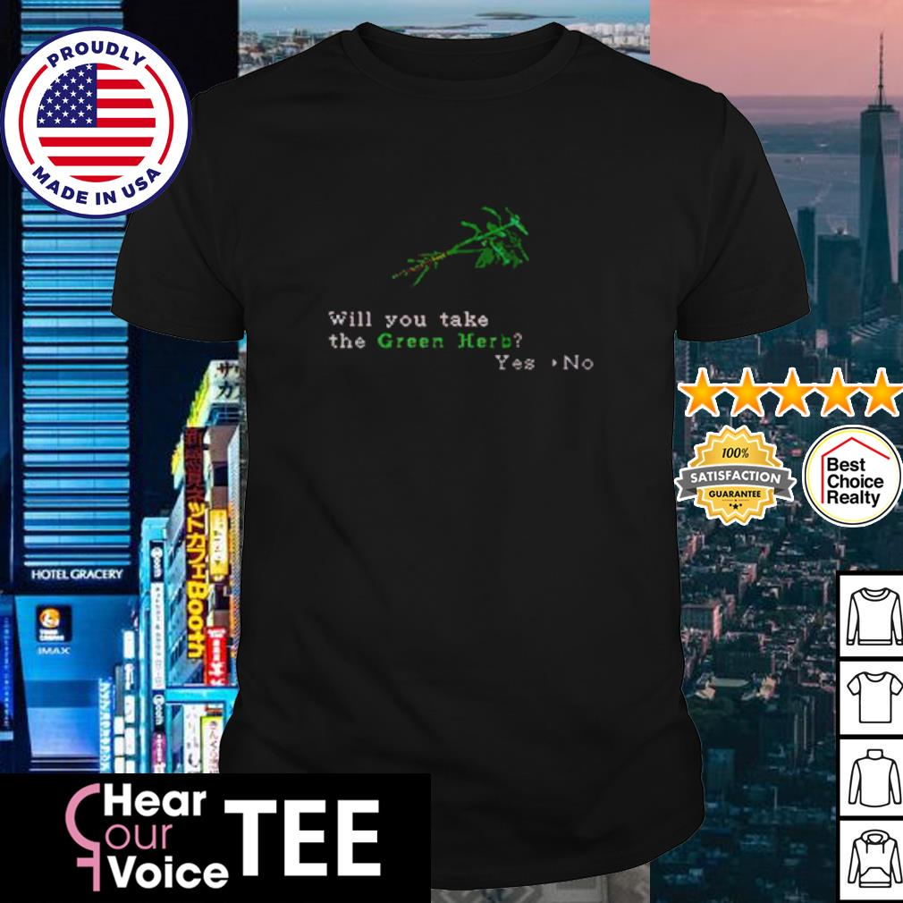 Will you take the green herb shirt