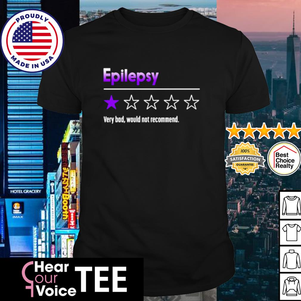Epilepsy very dad would not recommend s shirt
