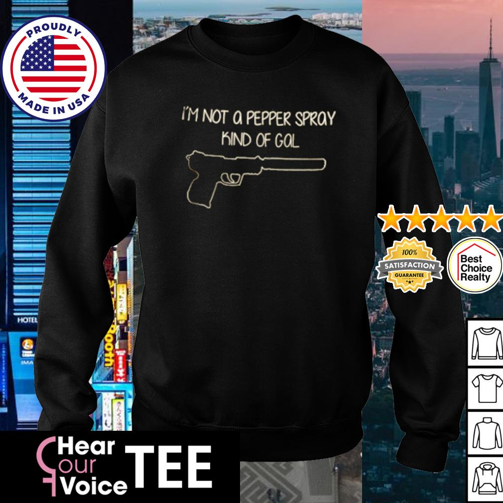 I'm not a pepper spray kind of gal s sweater
