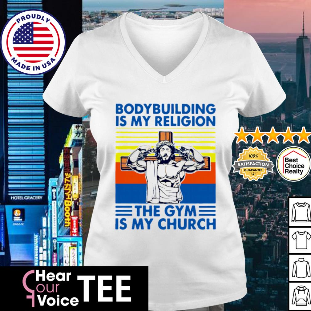 Jesus Bodybuilding Is My Religion The Gym Is My Church Vintage Shirt v-neck t-shirt