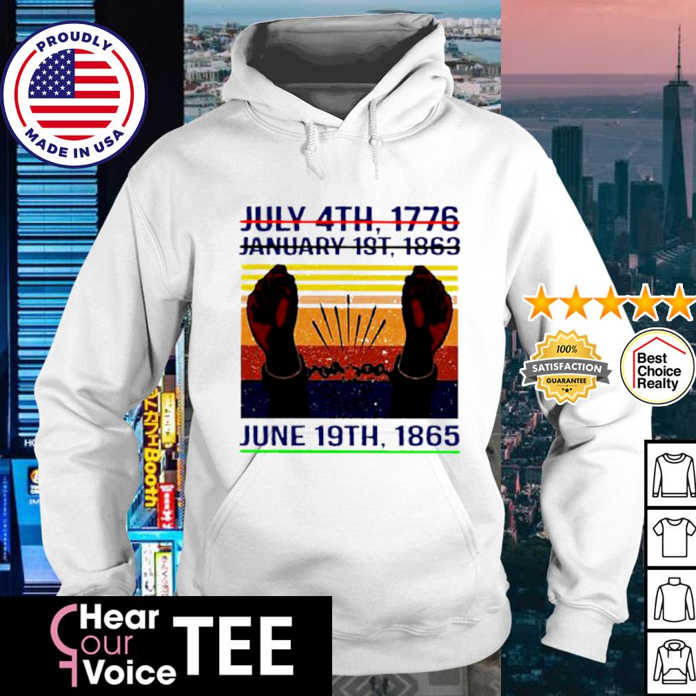 July 4th 1776 January 1st 1963 June 19th 1985 Vintage Shirt hoodie