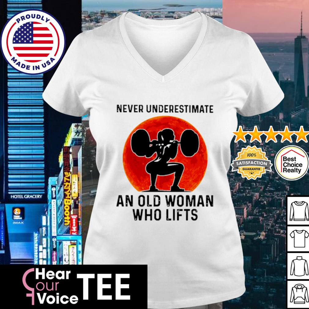 Never underestimate an old woman who who lifts s v-neck t-shirt