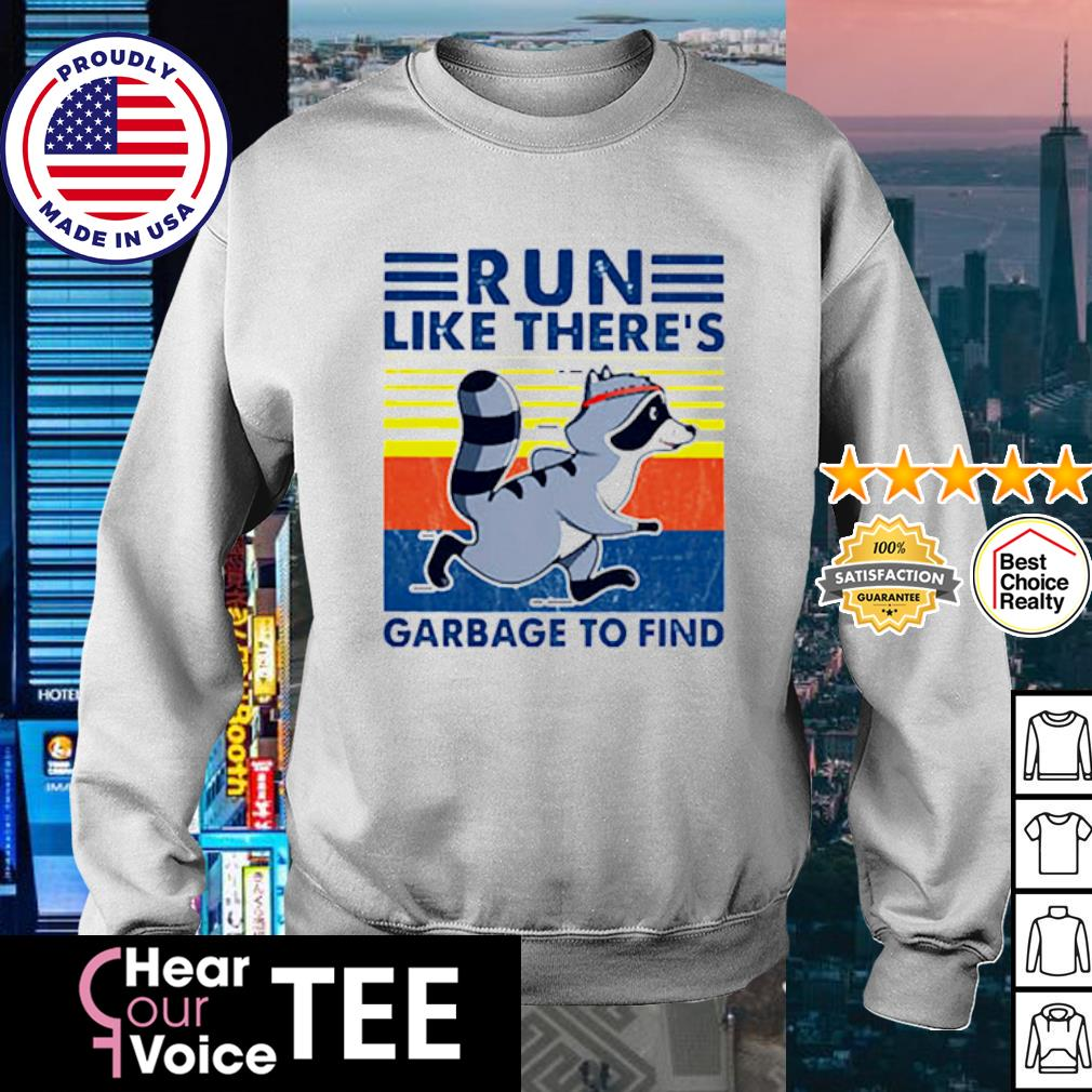 Raccoon Run Like There's Garbage To Find Vintage Retro Shirt sweater