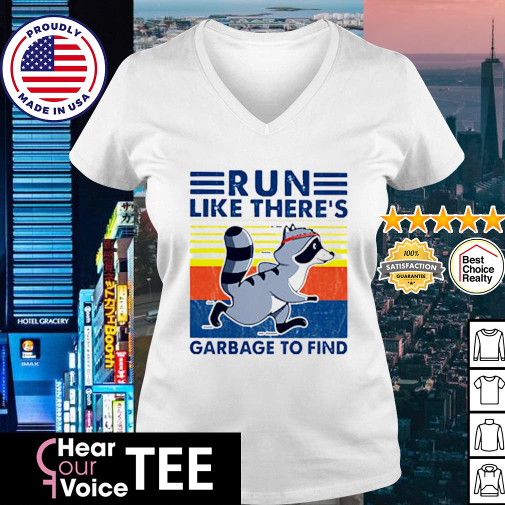 Raccoon Run Like There's Garbage To Find Vintage Retro Shirt v-neck t-shirt