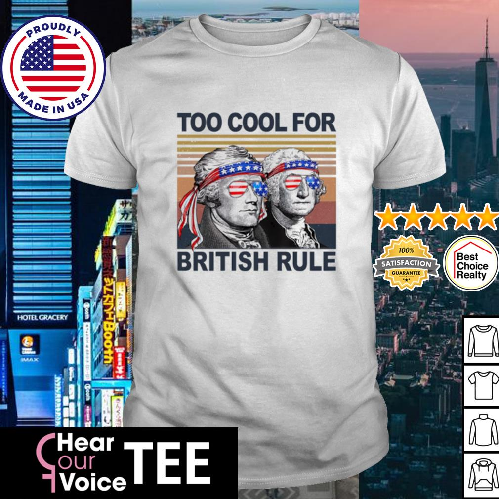 Vintage Alexander Hamilton and George Washington too cool for British rule shirt