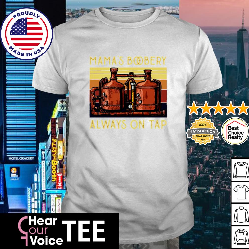 Vintage Filters Mama's Boobery always on tap shirt