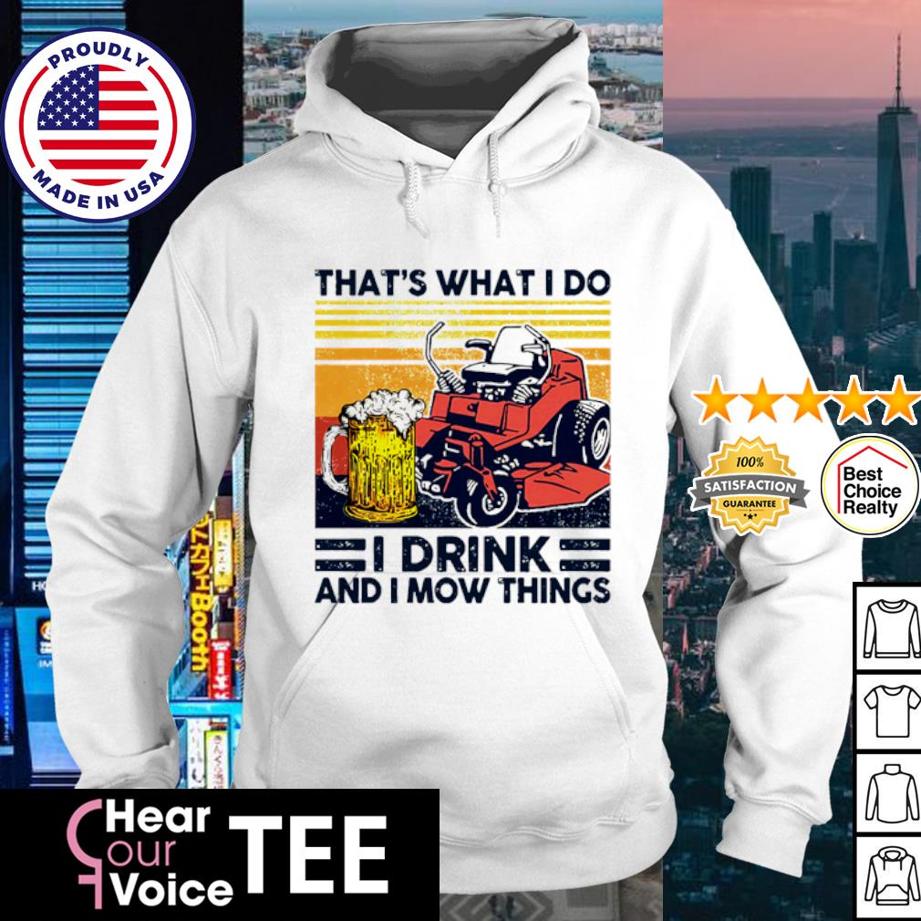 Vintage mower that_s what I do I drink and I mow things s hoodie