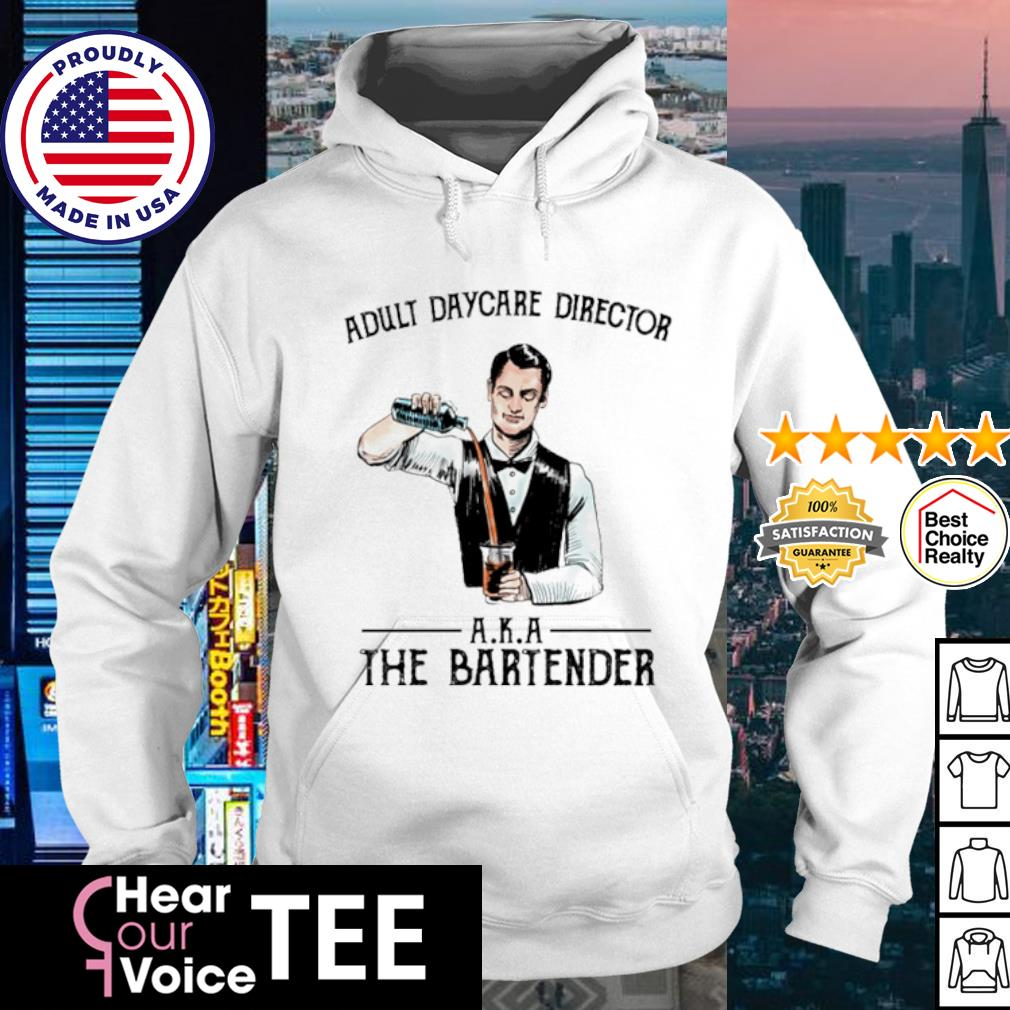 Adult daycare director A.K.A the bartender s hoodie