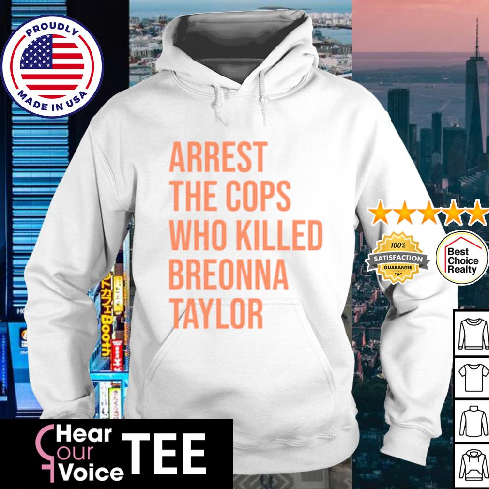 Arrest The Cops Who Killed Breonna Taylor s hoodie