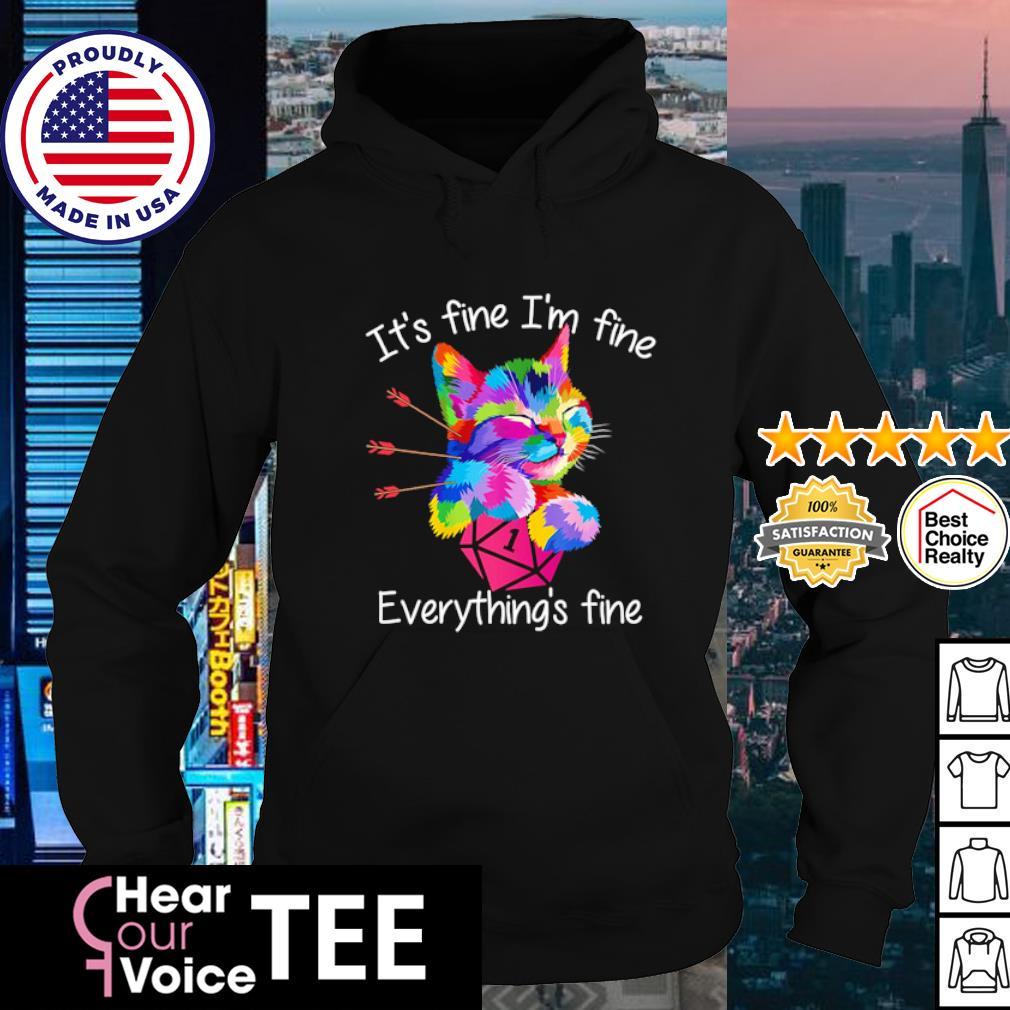 Cat It's Fine I'm Fine Everything's Fine s hoodie