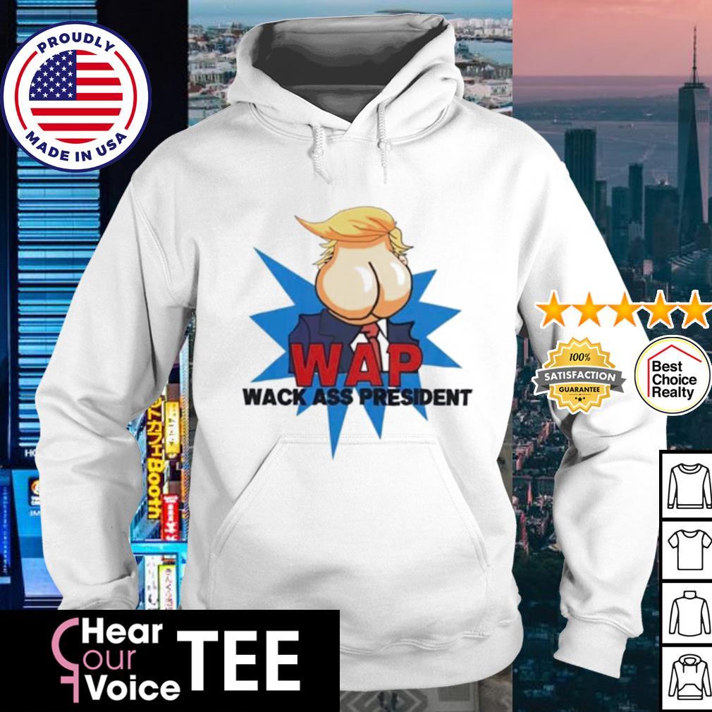 Domald Trump Wap Wack Ass President s hoodie