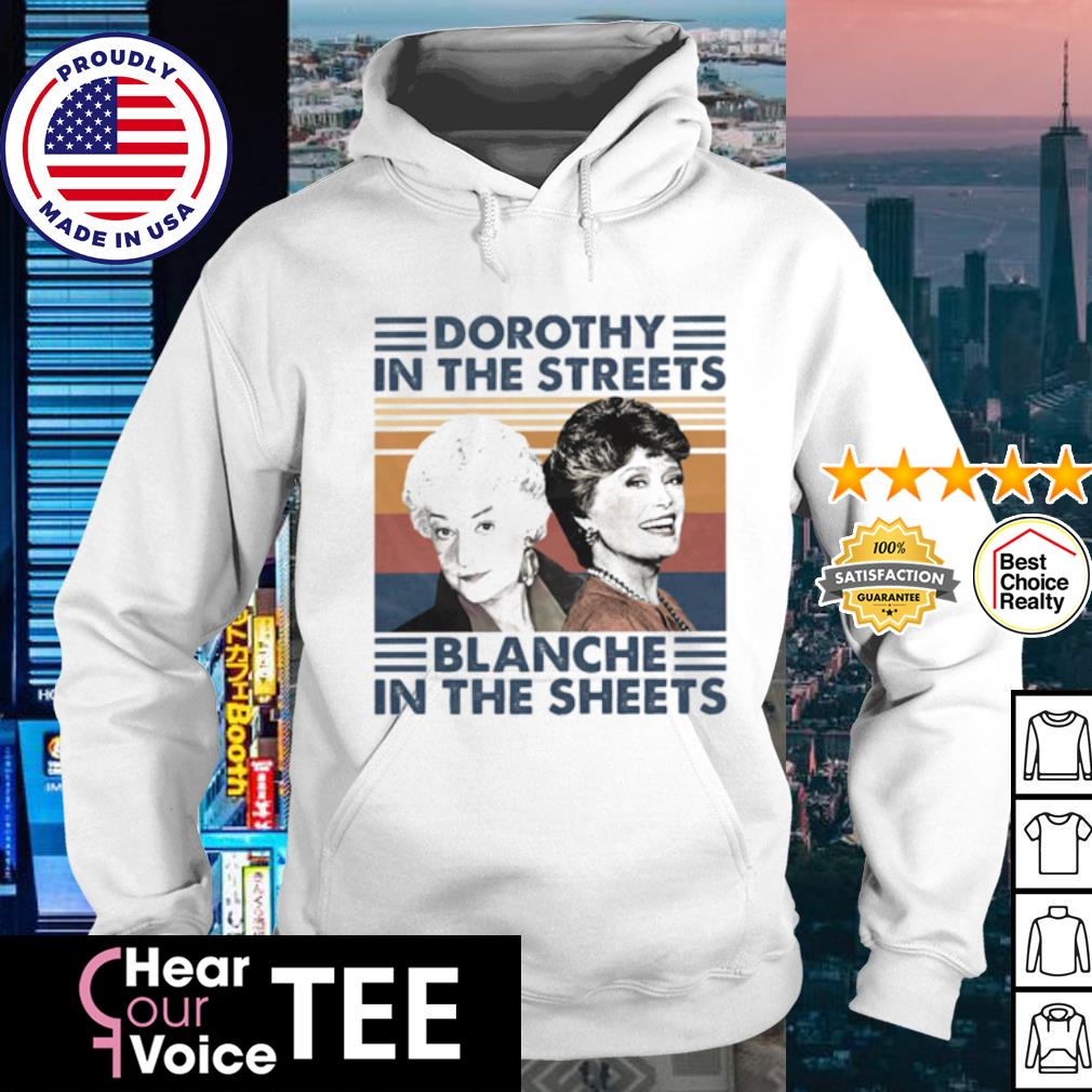 Dorothy In The Streets Blanche In The Sheets Vintage s hoodie
