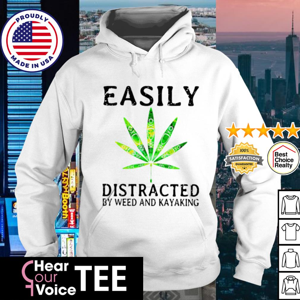 Easily Distracted By Weed And Kayaking s hoodie