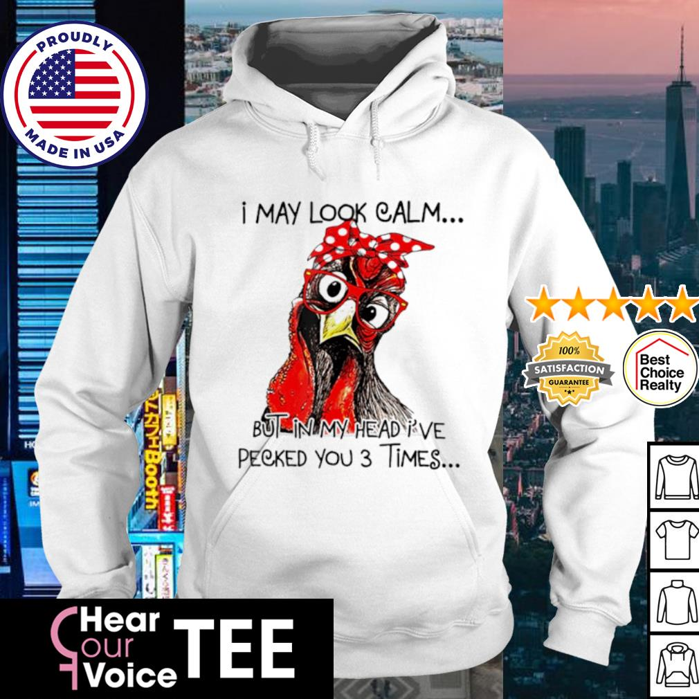 I May Look Calm But In MY Head I've Pecked You Times s hoodie