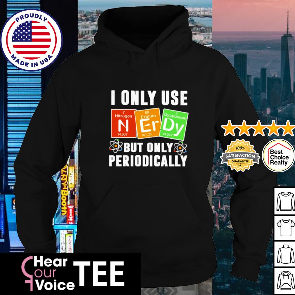 I Only Use Sarcasm Periodically Shirt hoodie