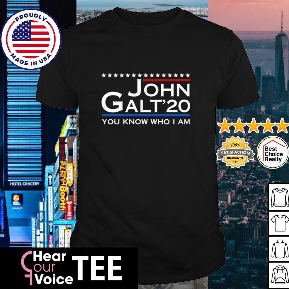 John Galt'20 You Know Who I Am shirt