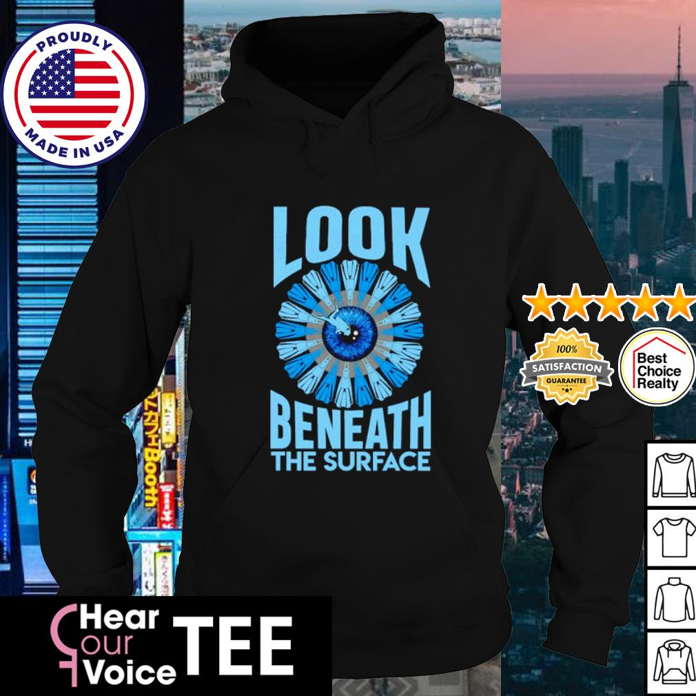 Look beneath the surface s hoodie