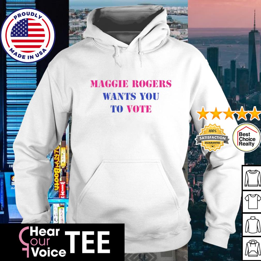 Maggie rogers wan'ts you to vote s hoodie