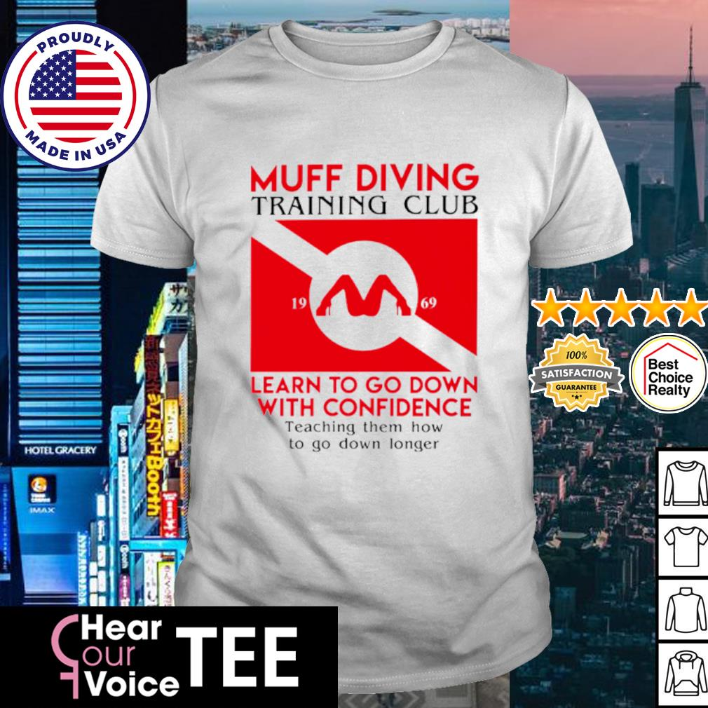 Muff diving training club learn to go down with confidence shirt
