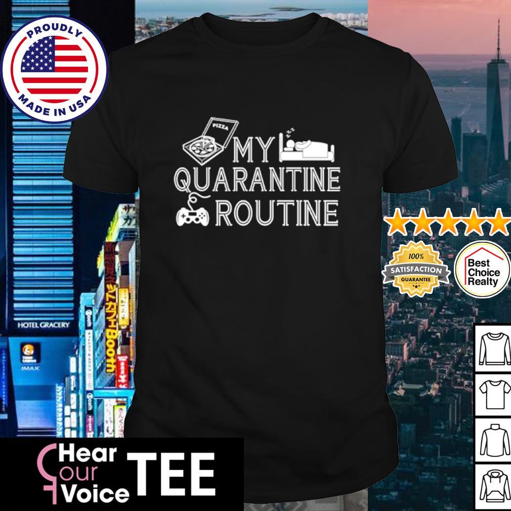My quarantine routine shirt
