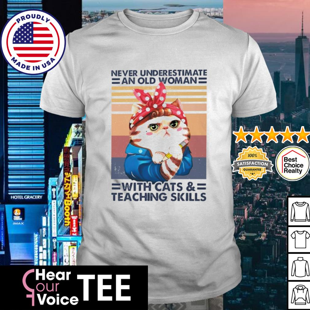 Never underestimate an old woman with cats and teaching skills vintage retro shirt
