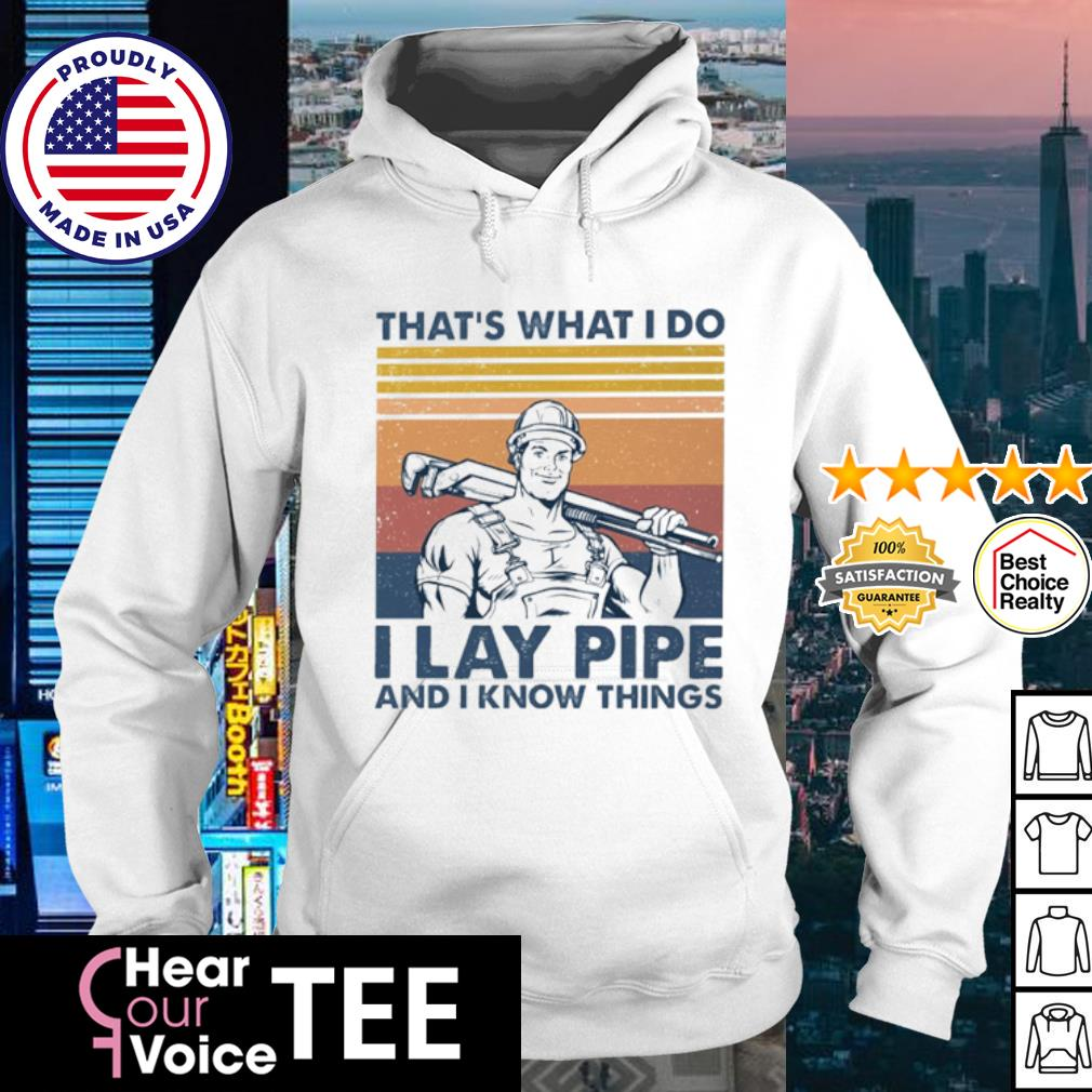 Official That's what I do I lay pipe and I Know things vintage s hoodie