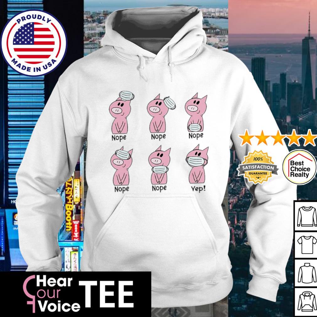 Pig wear mask nope yep s hoodie