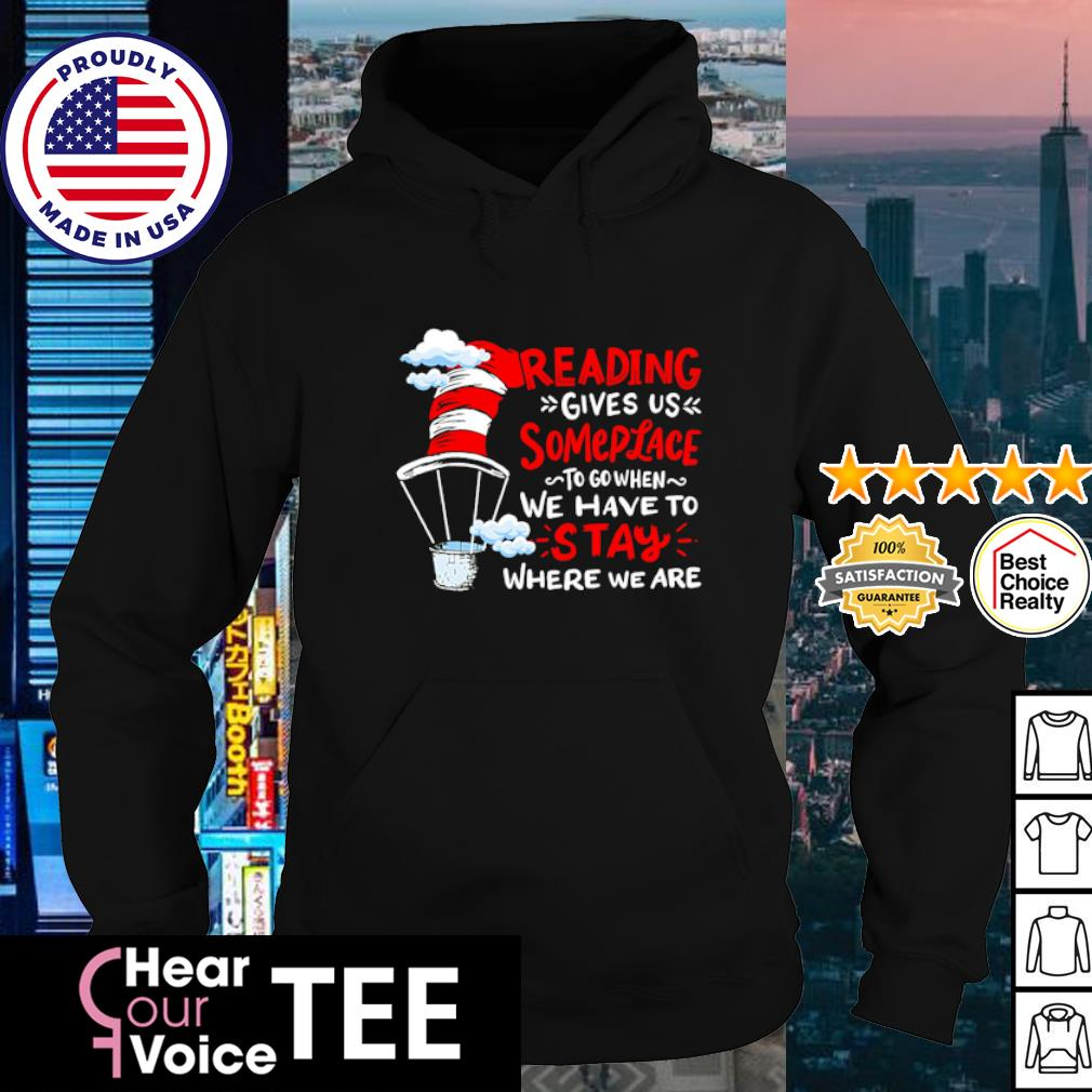 Reading give us someplace to go when we have to stay where we are s hoodie