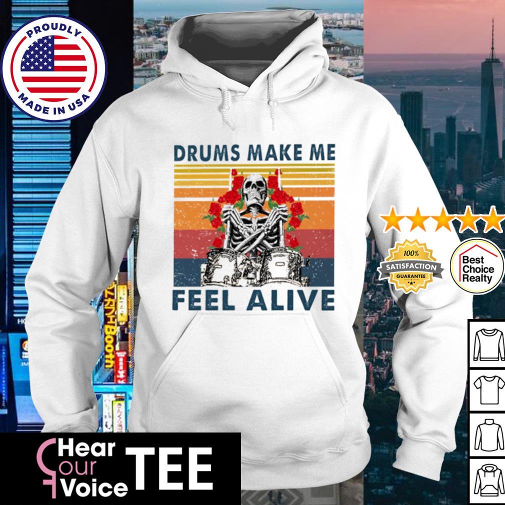 Skeleton drums make me feel alive vintage s hoodie