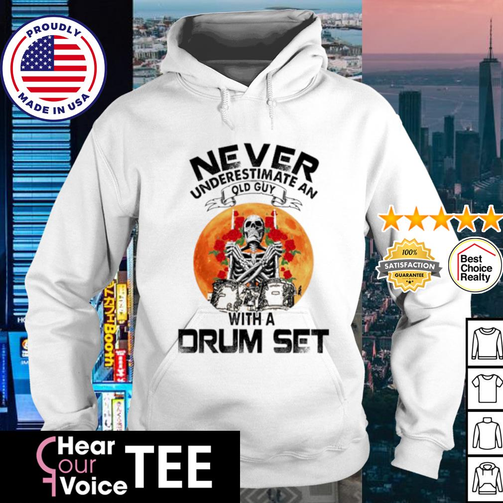 Skeleton never underestimate an old guy with a drum set s hoodie