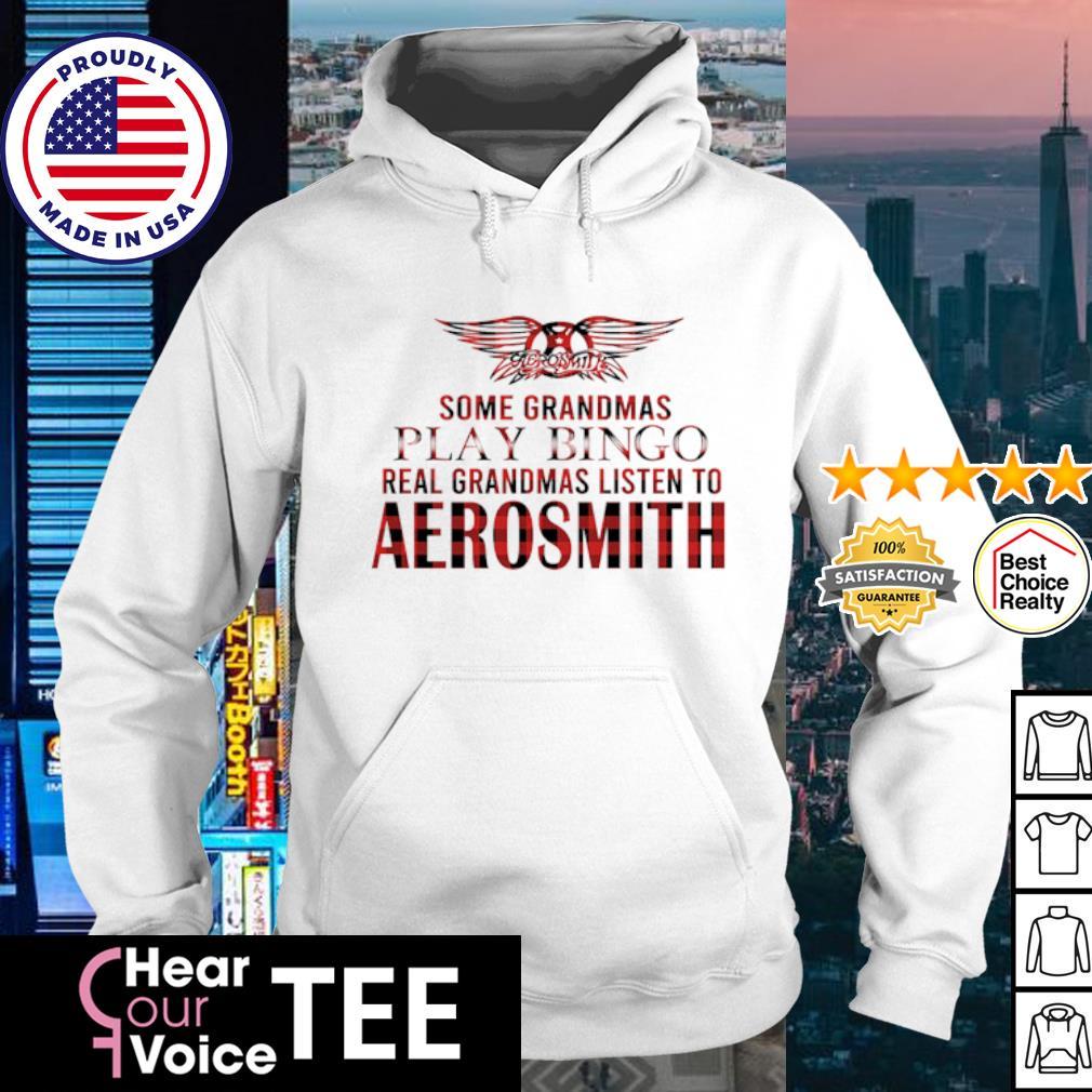 Some Grandmas Play Bingo Real Grandmas Listen To Aerosmith Shirt hoodie