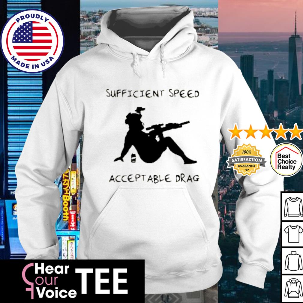 Sufficient Speed Accept Able Drag s hoodie