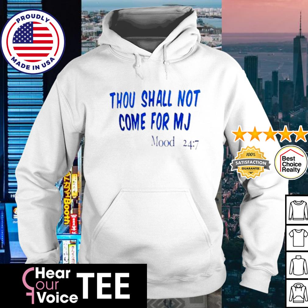 Thou Sall Not Come For Mj Mood s hoodie