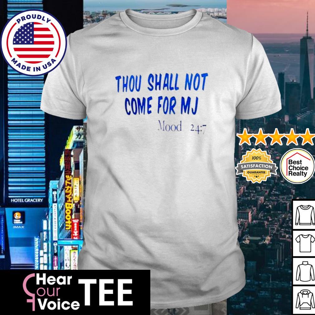 Thou Sall Not Come For Mj Mood shirt