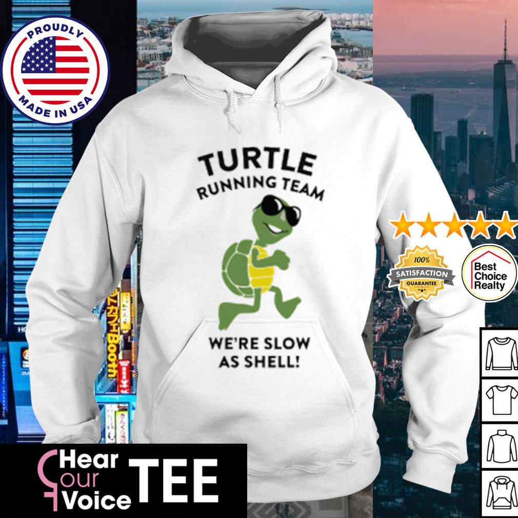 Turtle running team we're slow as shell s hoodie