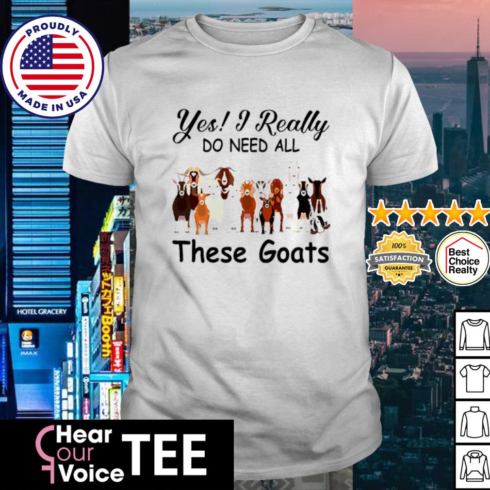 Yes I really do need all these goats shirts