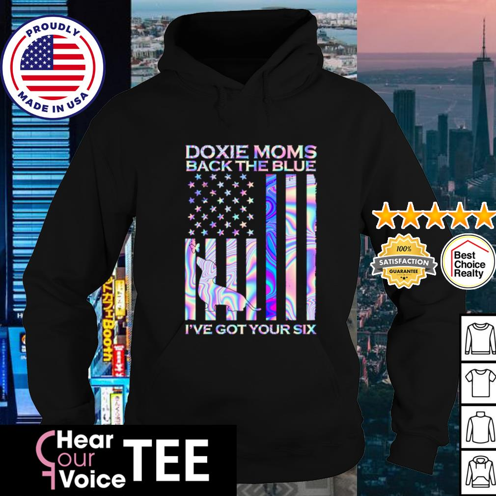 American flag Doxie Moms Back the Blue I've got your six s hoodie
