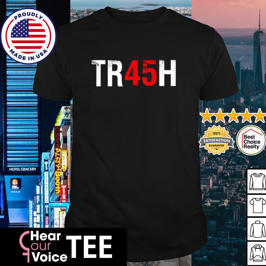 Anti Trump Tr45H Trash 45 shirt