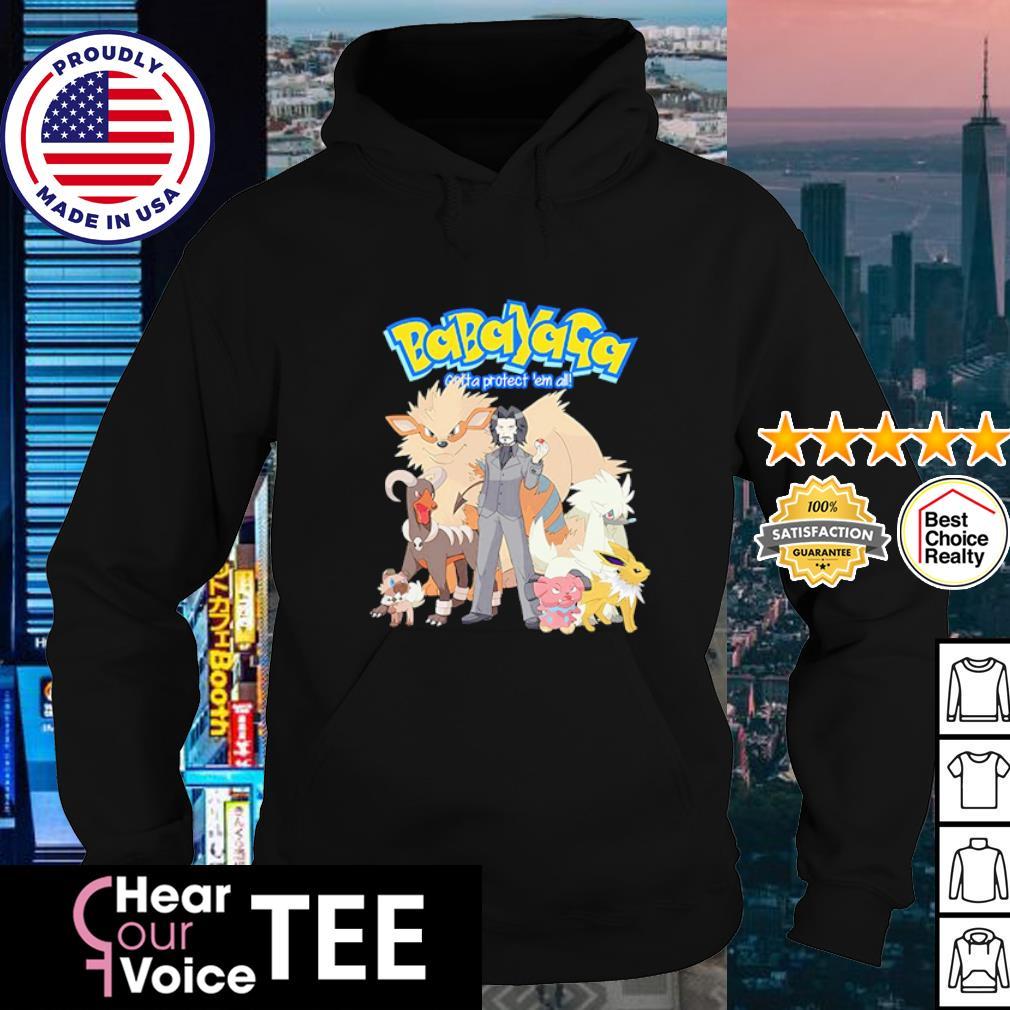 Babayaga gotta protect 'em all John Wick and Pokemon s hoodie