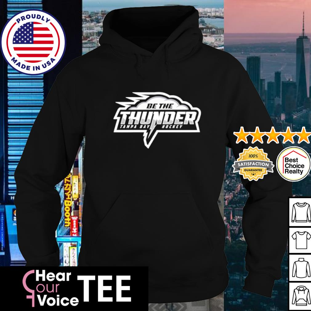 Be The Thunder Champs Tampa Bay Lightning Shirt hoodie