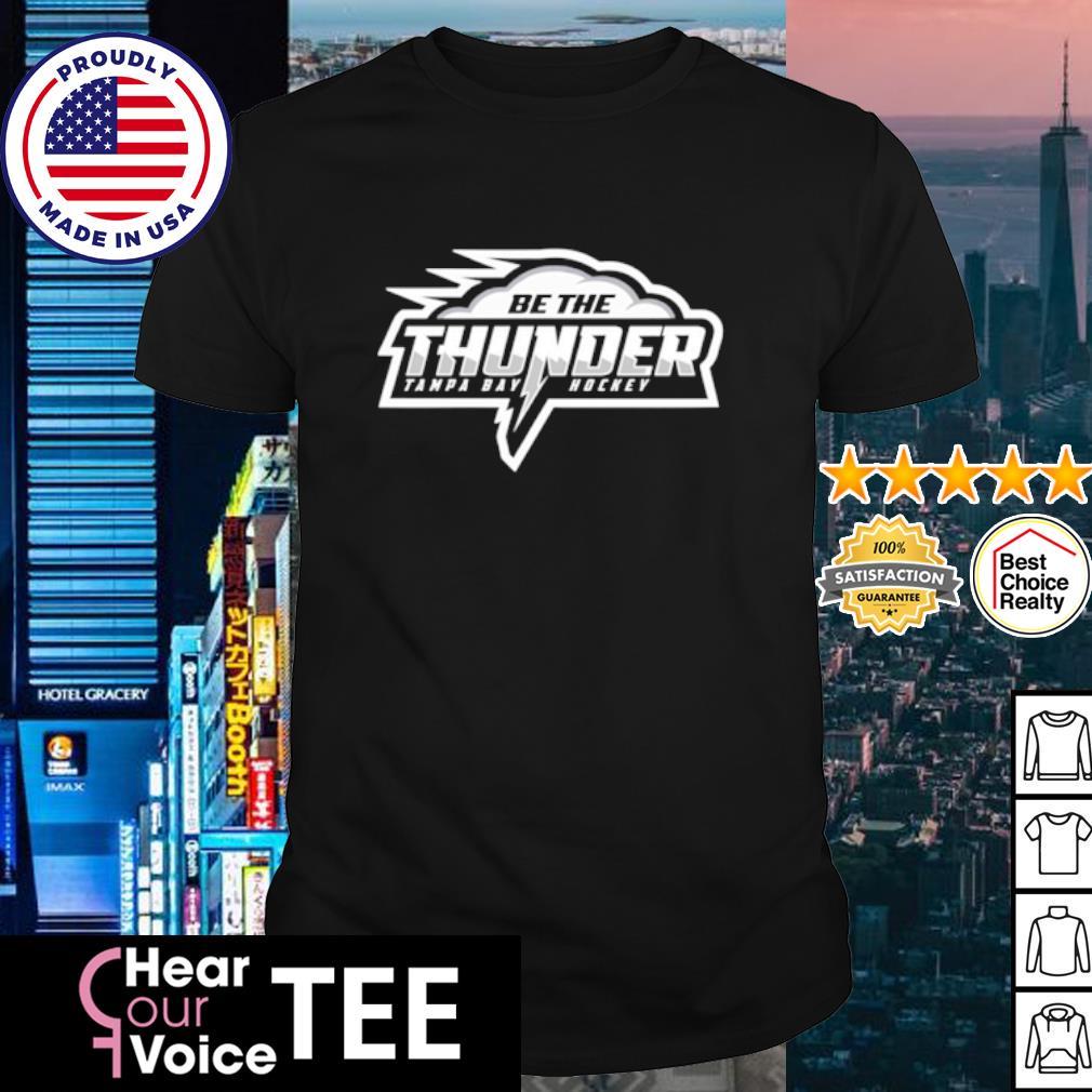 Be The Thunder Champs Tampa Bay Lightning Shirt