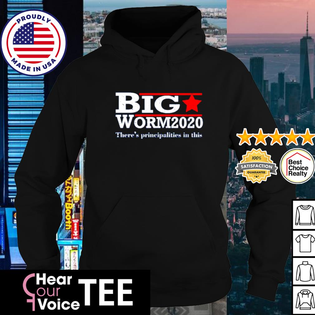 Big Worm 2020 there's principalities in this s hoodie