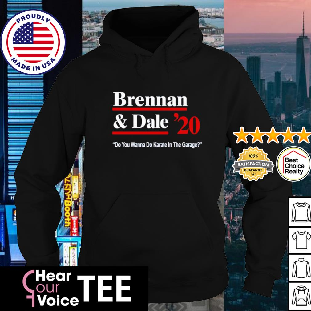 Brennan And Dale 2020 do you Wanna do Karate in the garage s hoodie
