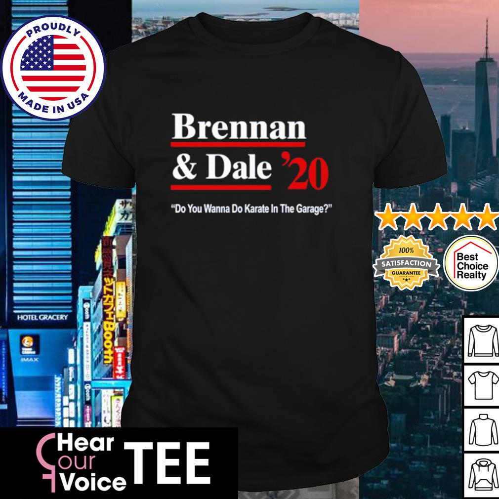 Brennan And Dale 2020 do you Wanna do Karate in the garage shirt