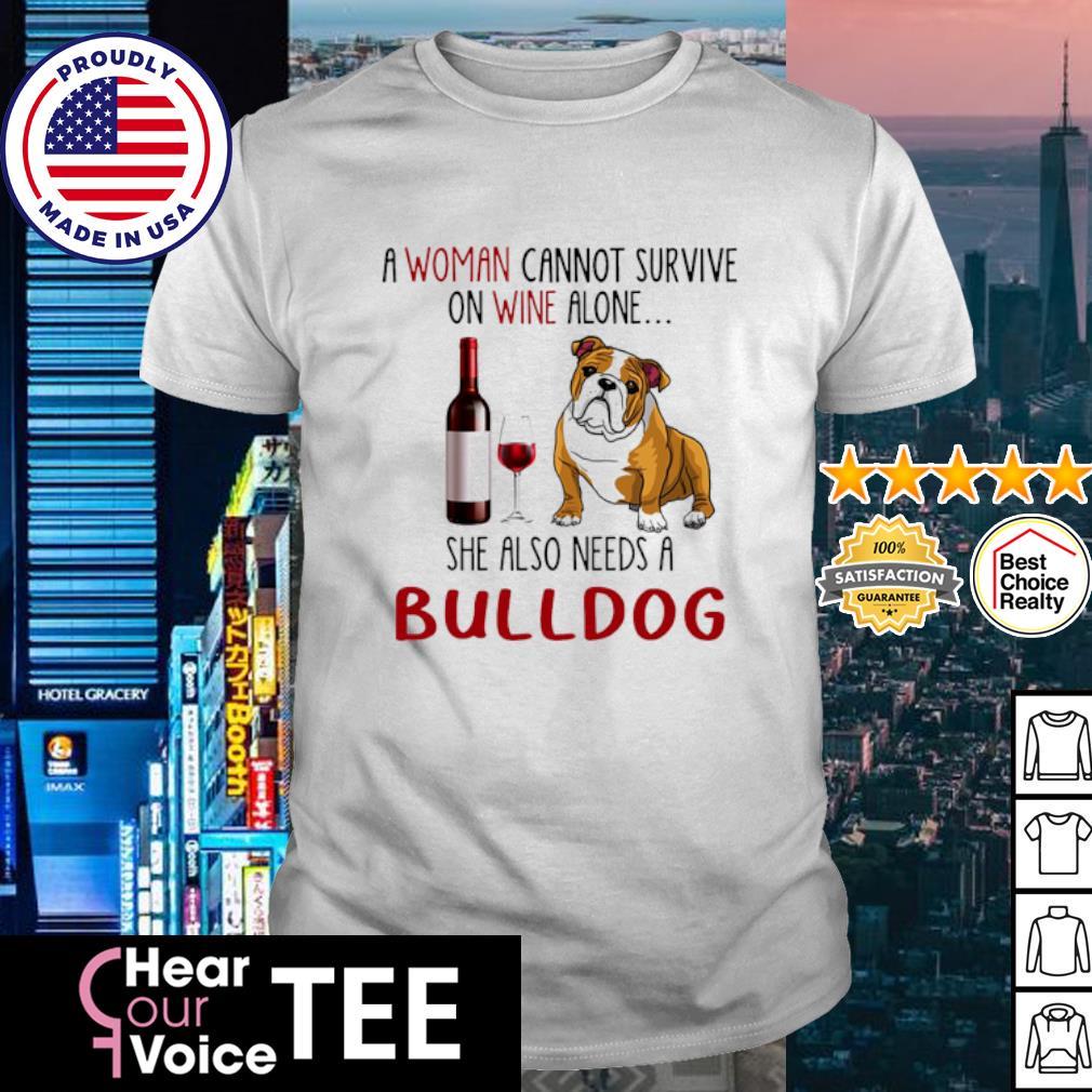 Bulldog A woman cannot survive she also needs a shirt