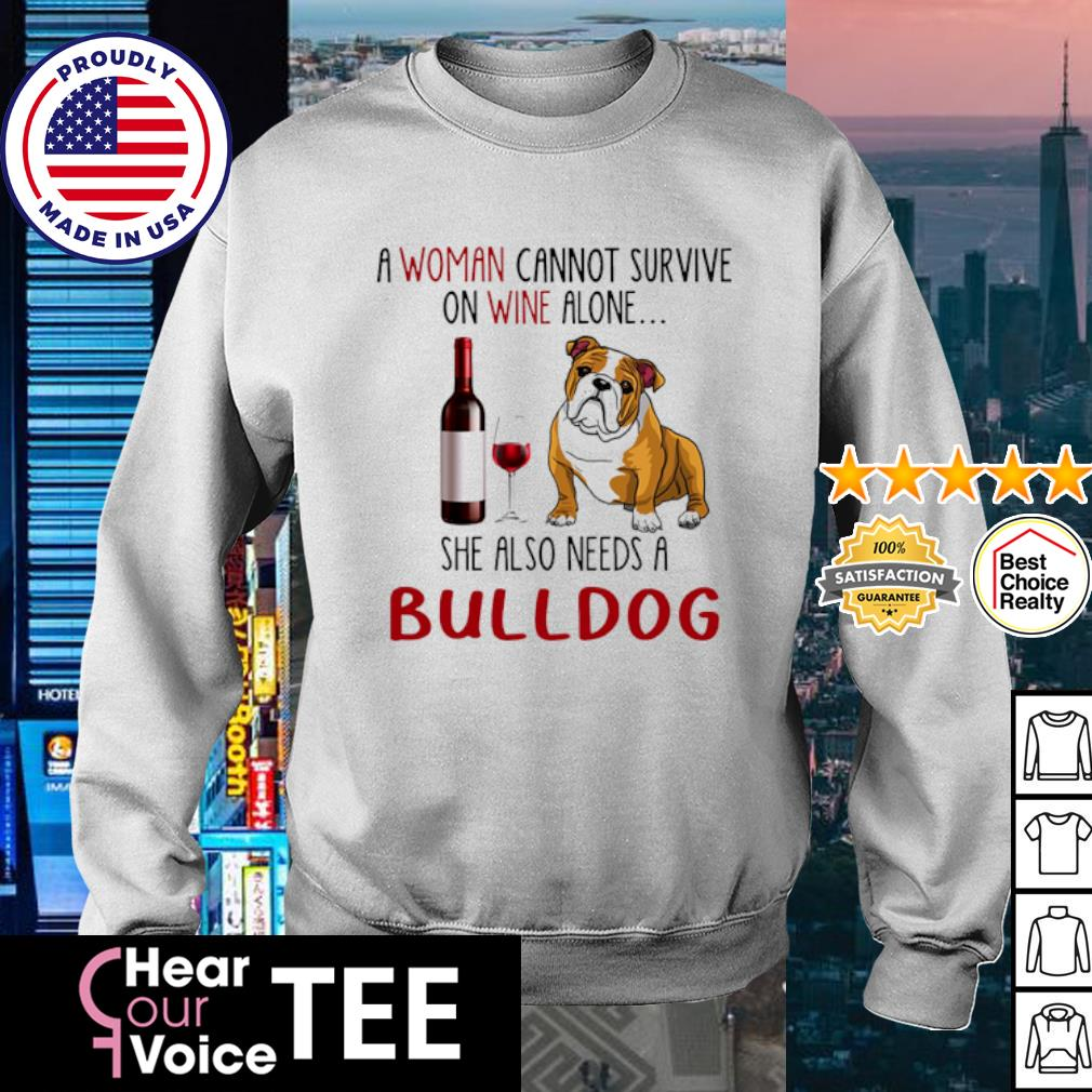 Bulldog A woman cannot survive she also needs a s sweater