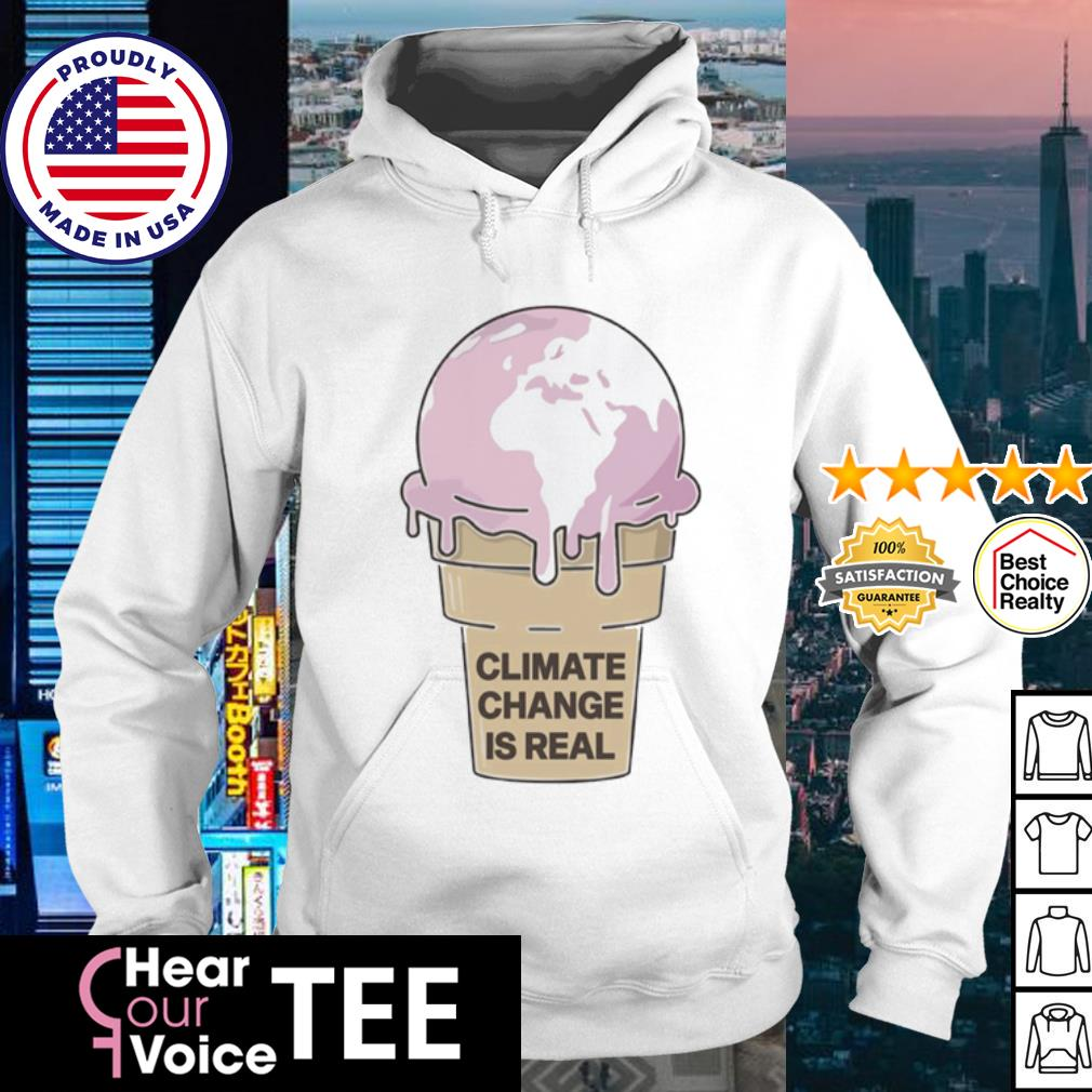 Climate Change is Real Ice Cream s hoodie