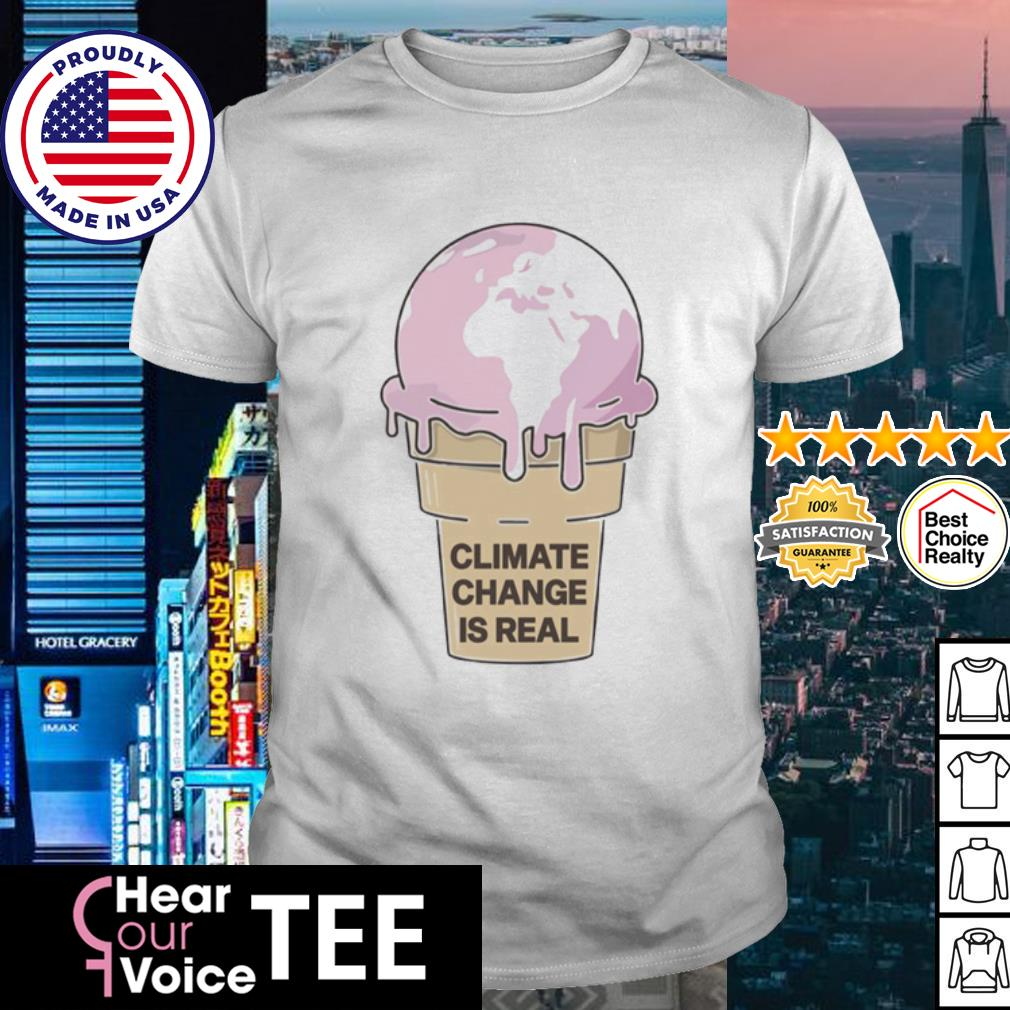 Climate Change is Real Ice Cream shirt