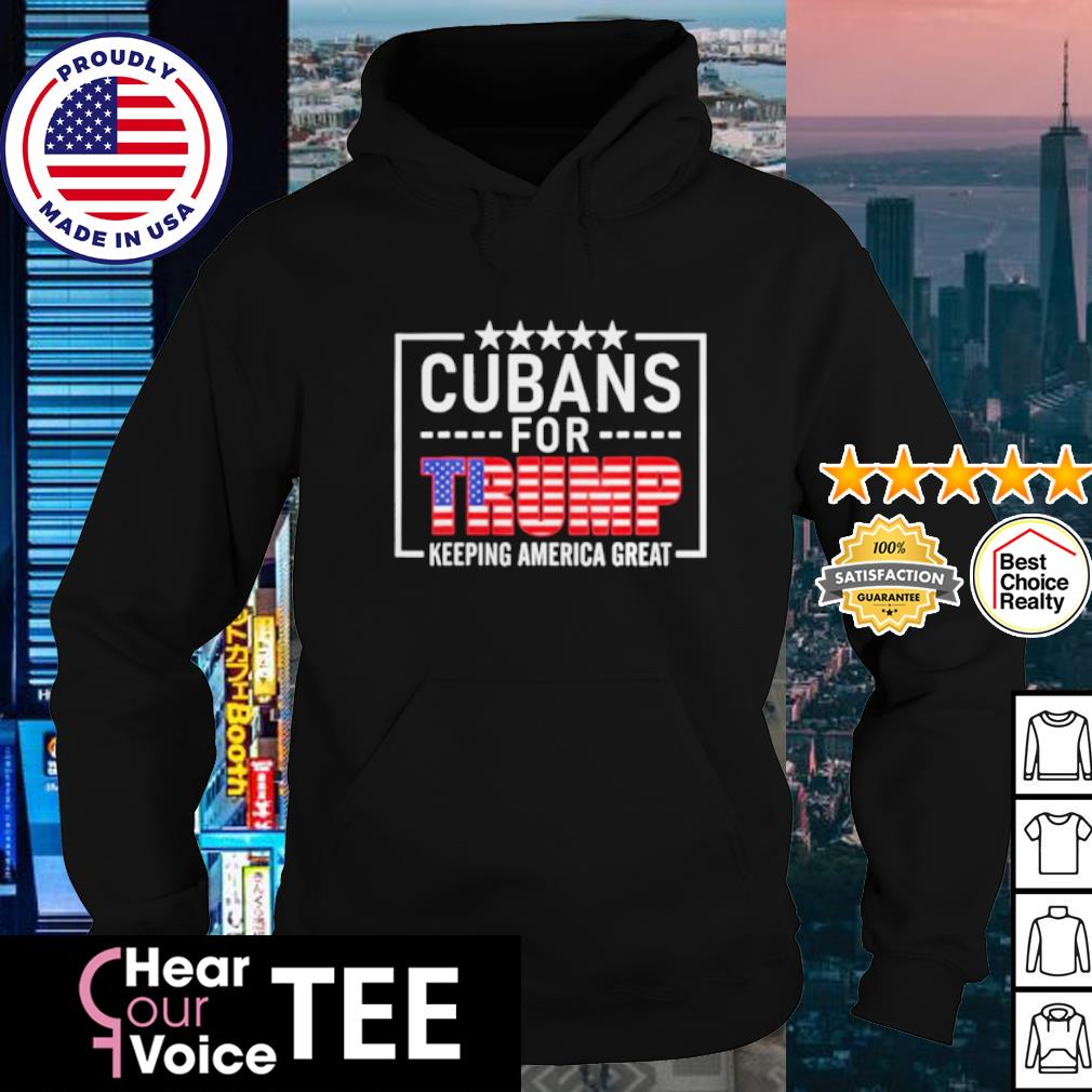 Cubans for Donald Trump keeping America great s hoodie